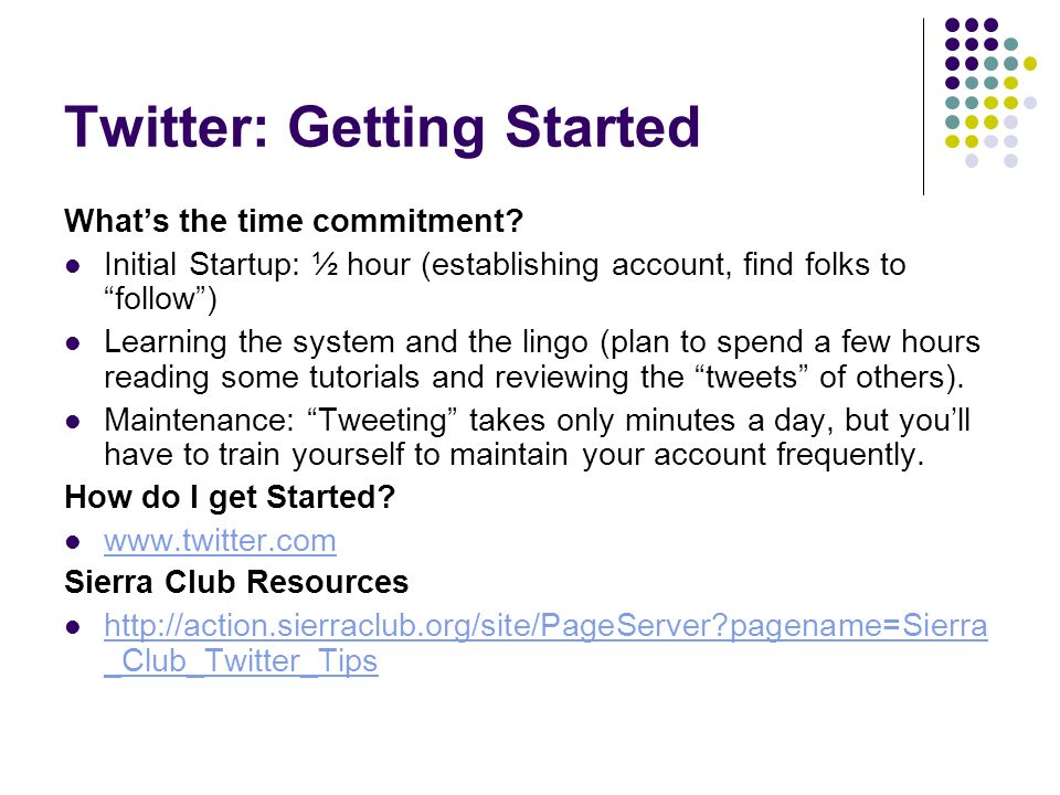 Twitter: Getting Started Whats the time commitment.