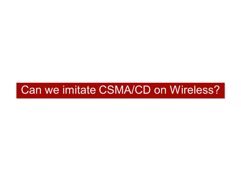 Can we imitate CSMA/CD on Wireless?