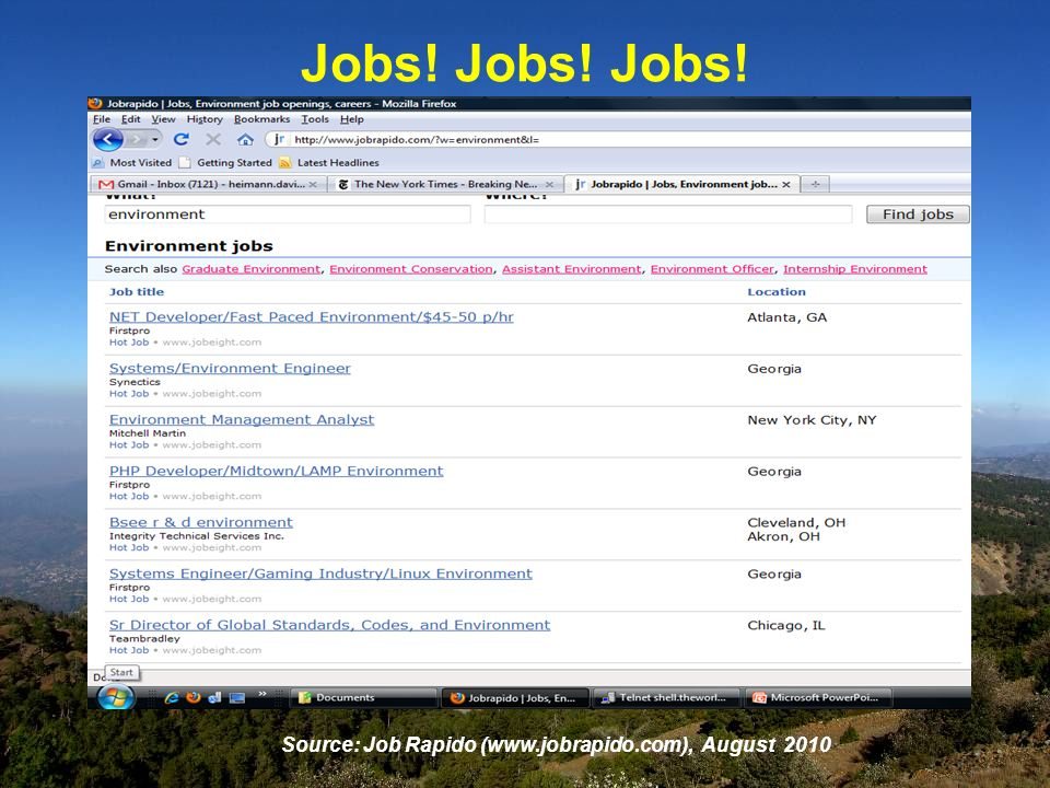 Jobs! Jobs! Jobs! Source: Job Rapido (  August 2010