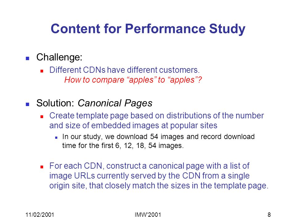 11/02/2001IMW 20018 Content for Performance Study Challenge: Different CDNs have different customers.