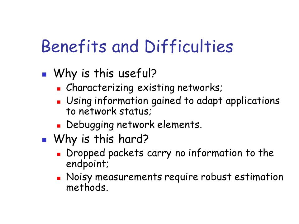 Benefits and Difficulties Why is this useful.