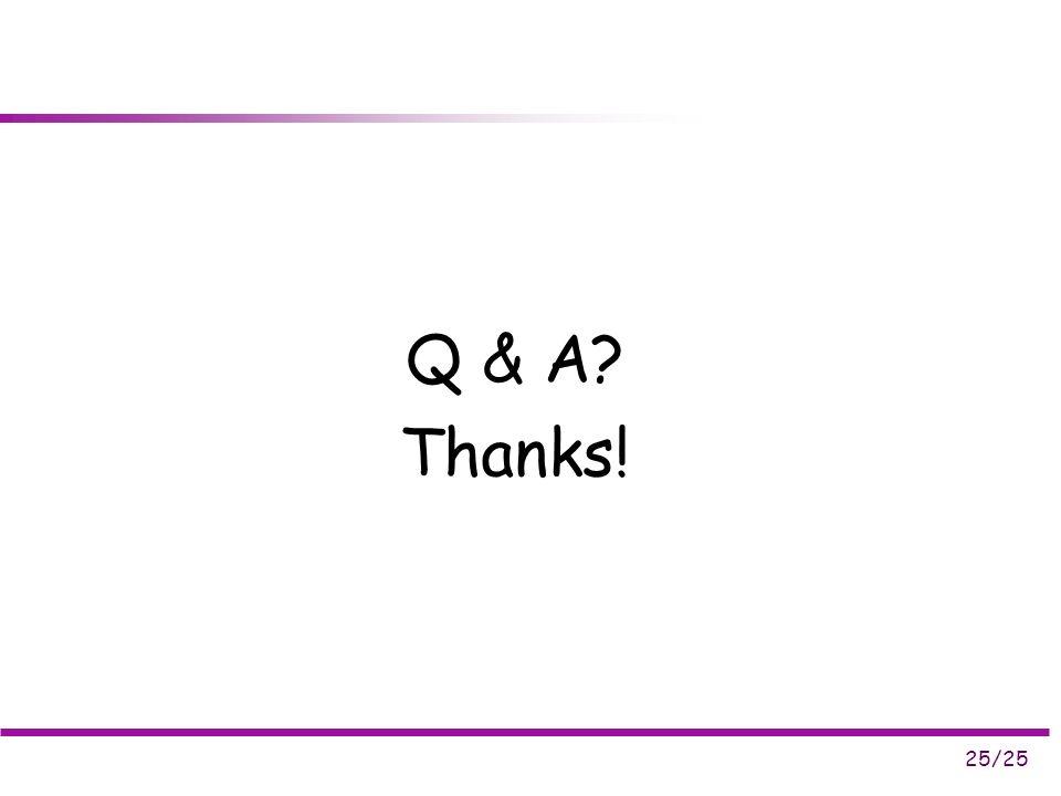 25/25 Q & A Thanks!