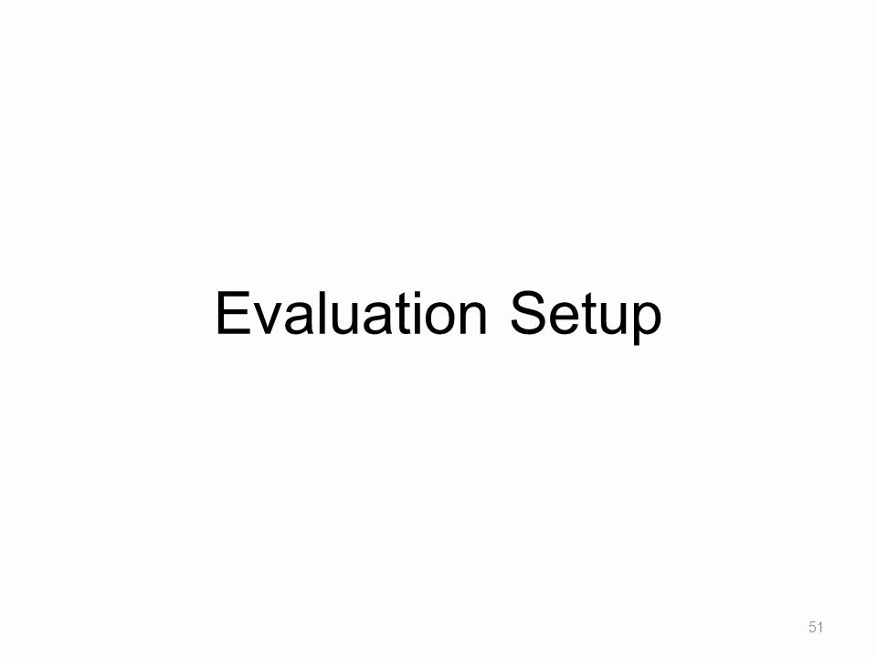 Evaluation Setup 51