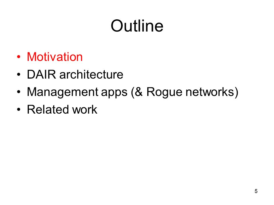 5 Outline Motivation DAIR architecture Management apps (& Rogue networks) Related work