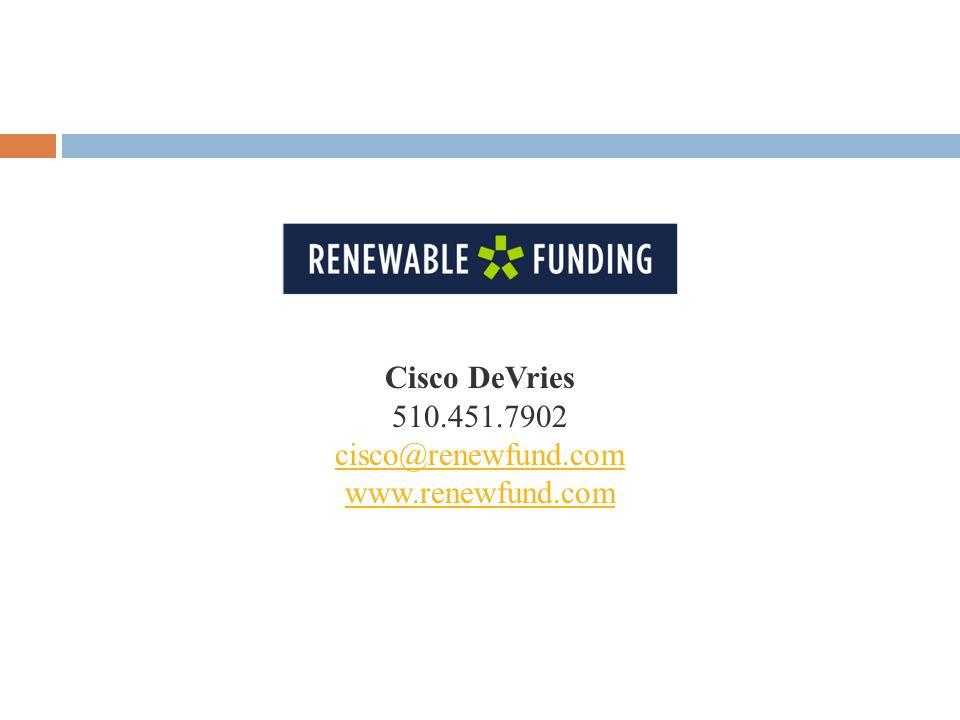 Cisco DeVries 510.451.7902 cisco@renewfund.com www.renewfund.com