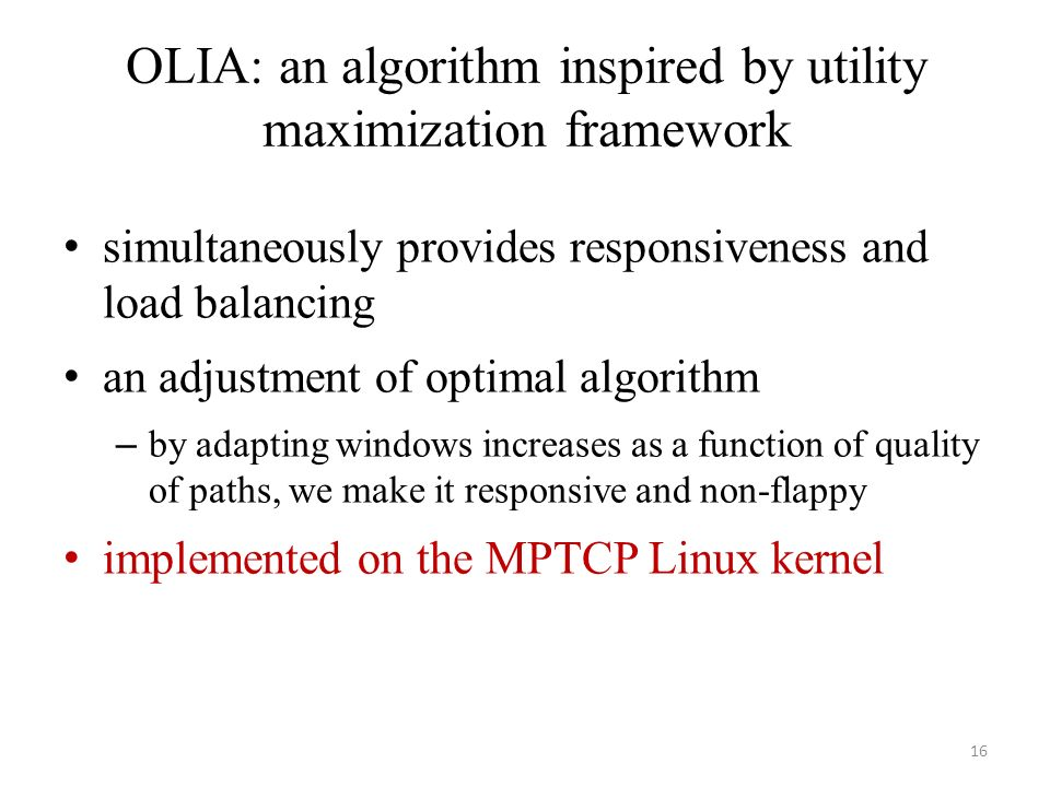 OLIA: an algorithm inspired by utility maximization framework simultaneously provides responsiveness and load balancing an adjustment of optimal algor
