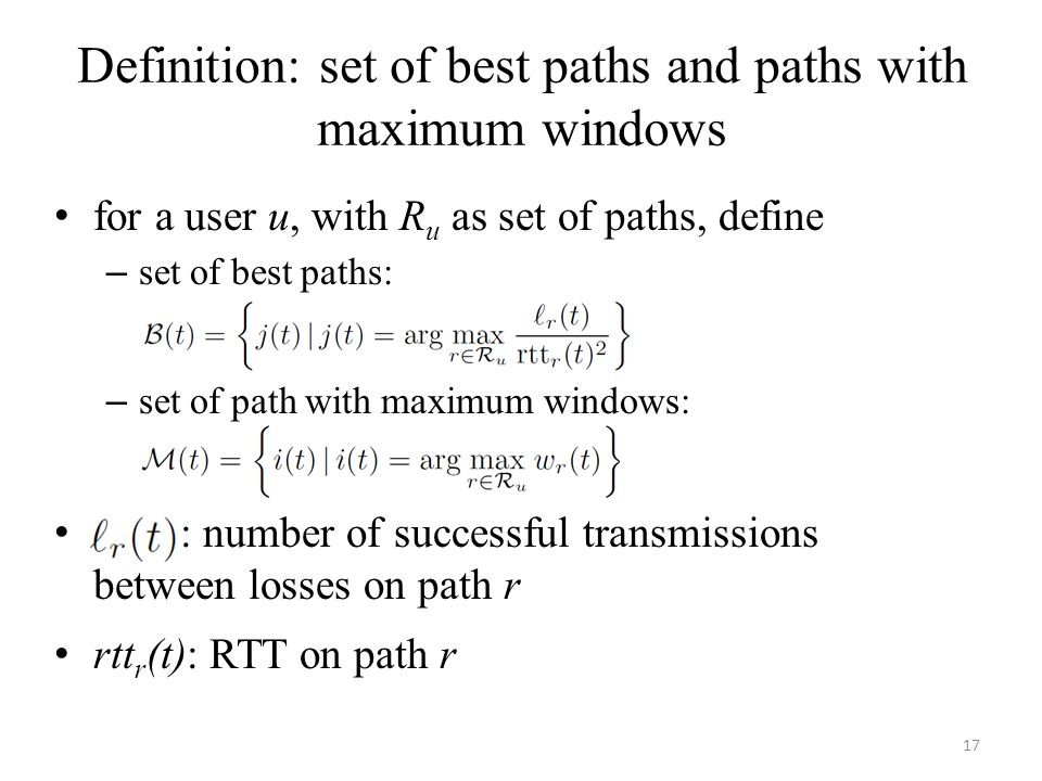 Definition: set of best paths and paths with maximum windows for a user u, with R u as set of paths, define – set of best paths: – set of path with ma