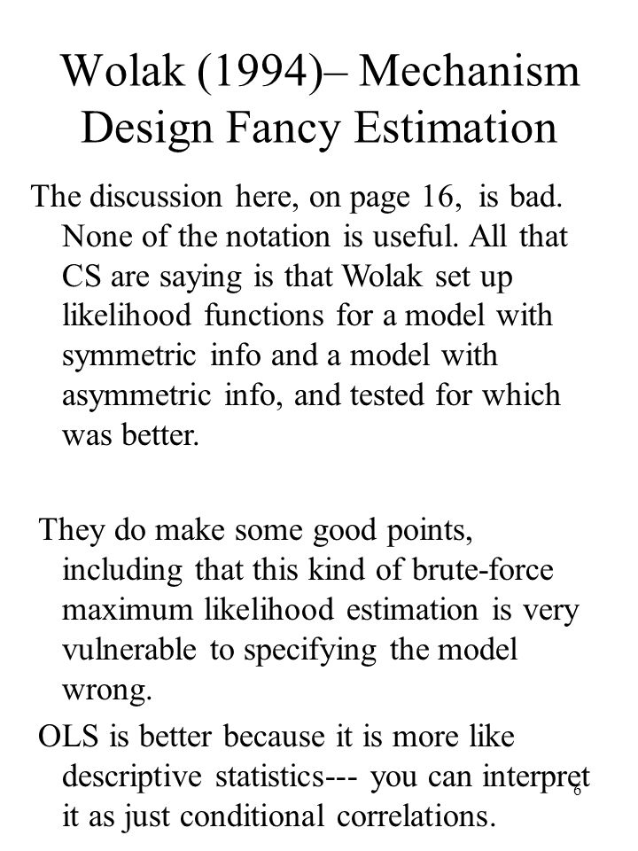 6 Wolak (1994)– Mechanism Design Fancy Estimation The discussion here, on page 16, is bad.