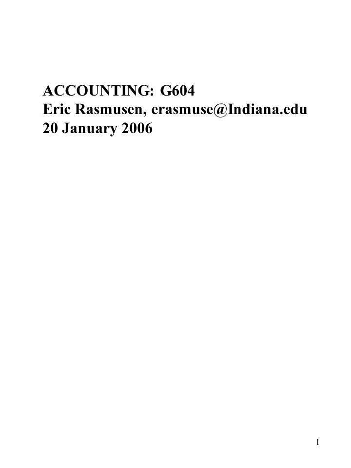 1 ACCOUNTING: G604 Eric Rasmusen, 20 January 2006