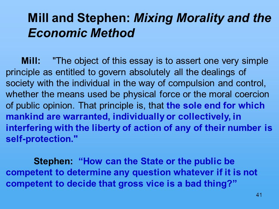 41 Mill and Stephen: Mixing Morality and the Economic Method Mill: