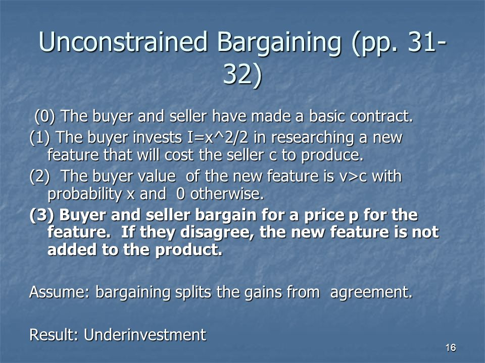 16 Unconstrained Bargaining (pp. 31- 32) (0) The buyer and seller have made a basic contract. (0) The buyer and seller have made a basic contract. (1)