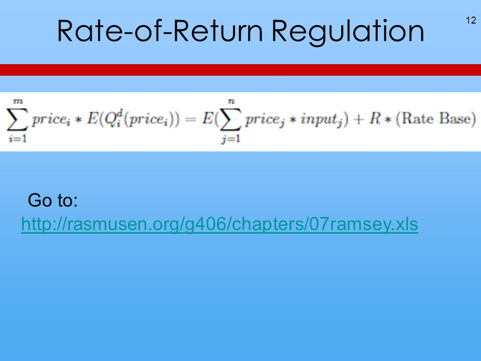 Rate-of-Return Regulation 12 Go to: