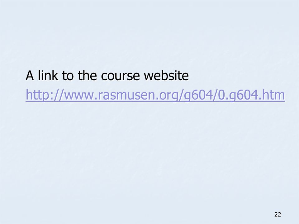 22 A link to the course website http://www.rasmusen.org/g604/0.g604.htm