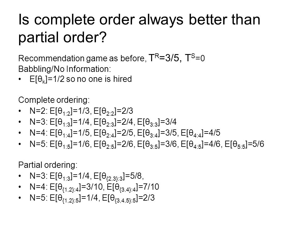 Is complete order always better than partial order.
