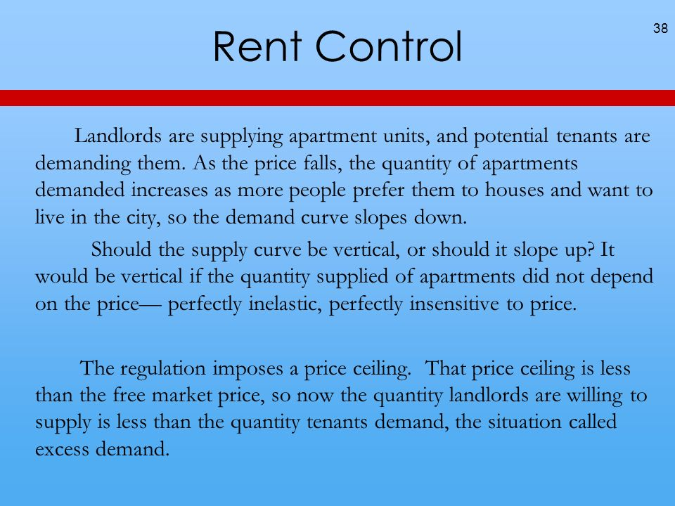Rent Control Landlords are supplying apartment units, and potential tenants are demanding them.