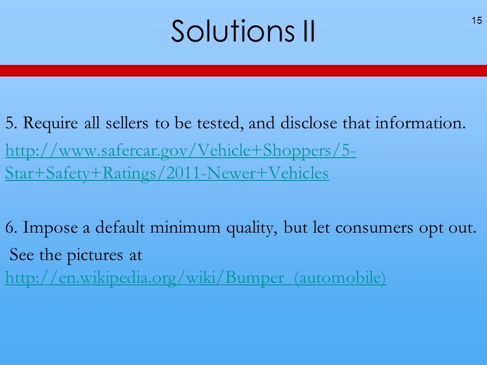 Solutions II 15 5. Require all sellers to be tested, and disclose that information.