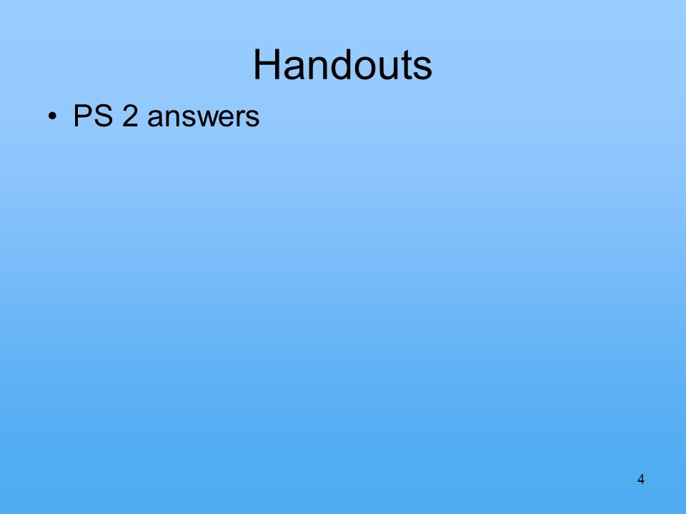 4 Handouts PS 2 answers