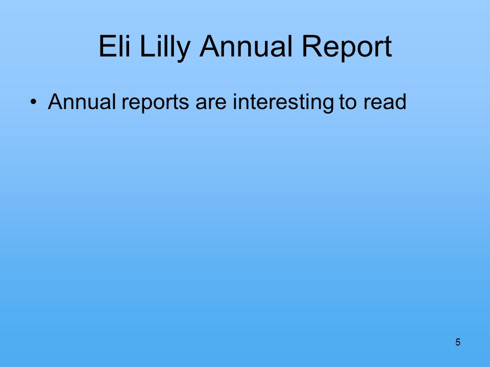5 Eli Lilly Annual Report Annual reports are interesting to read