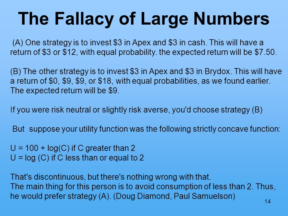 14 The Fallacy of Large Numbers (A) One strategy is to invest $3 in Apex and $3 in cash.