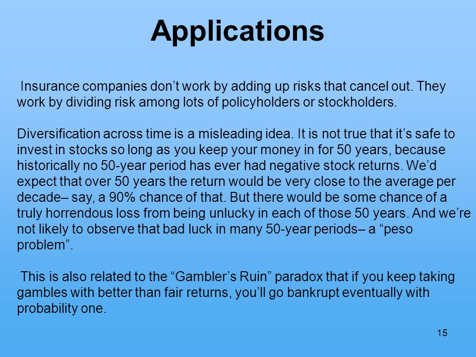 15 Applications Insurance companies dont work by adding up risks that cancel out.
