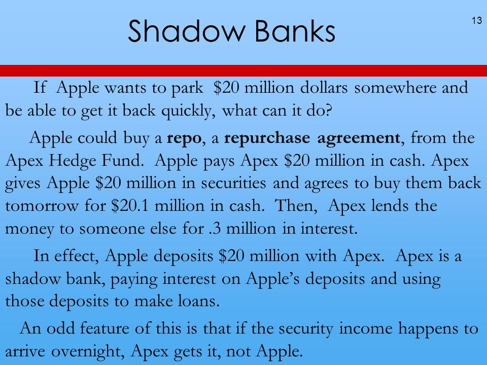 13 If Apple wants to park $20 million dollars somewhere and be able to get it back quickly, what can it do.