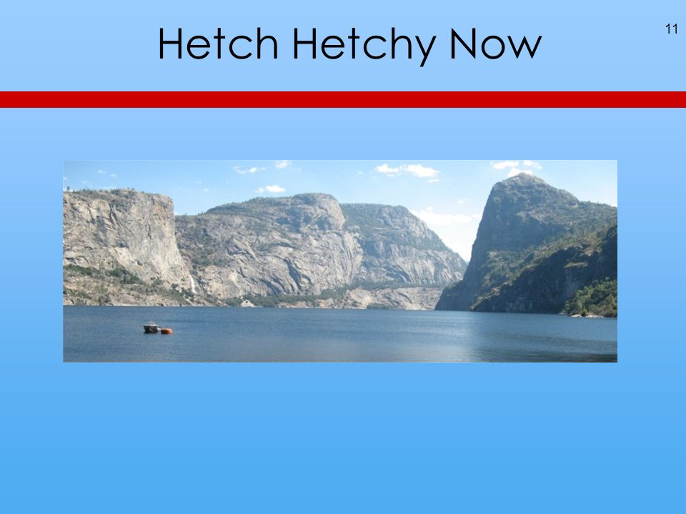Hetch Hetchy Now 11