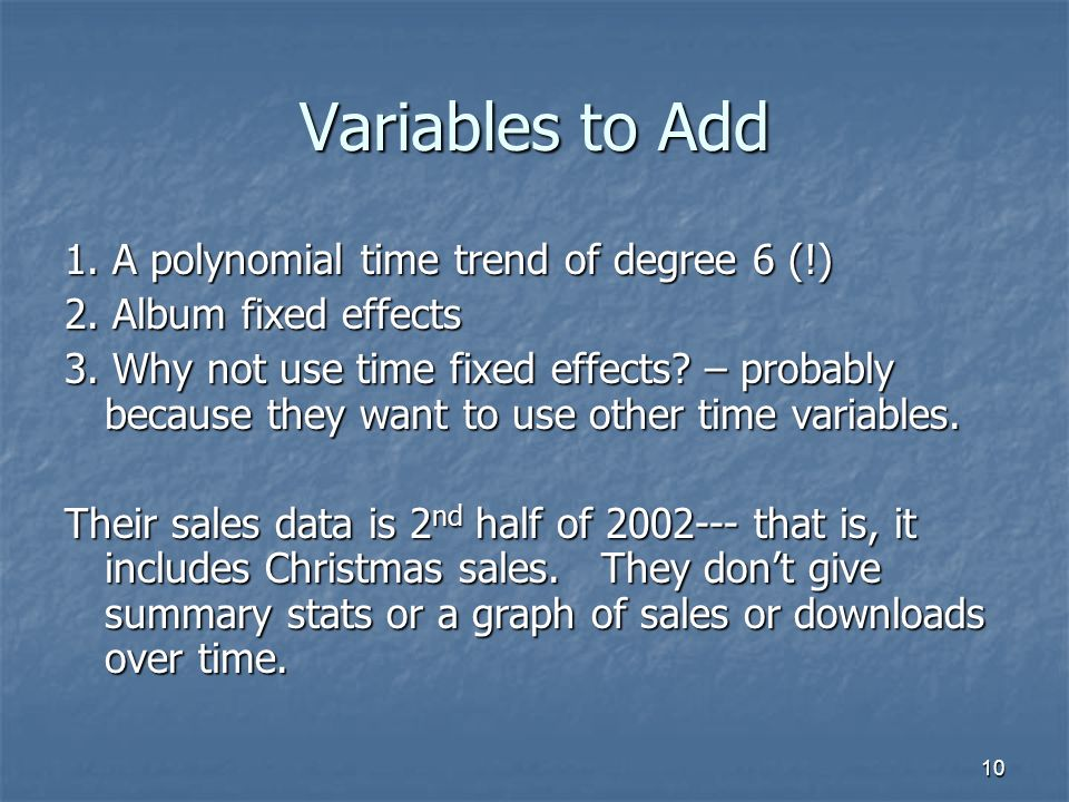 10 Variables to Add 1. A polynomial time trend of degree 6 (!) 2.