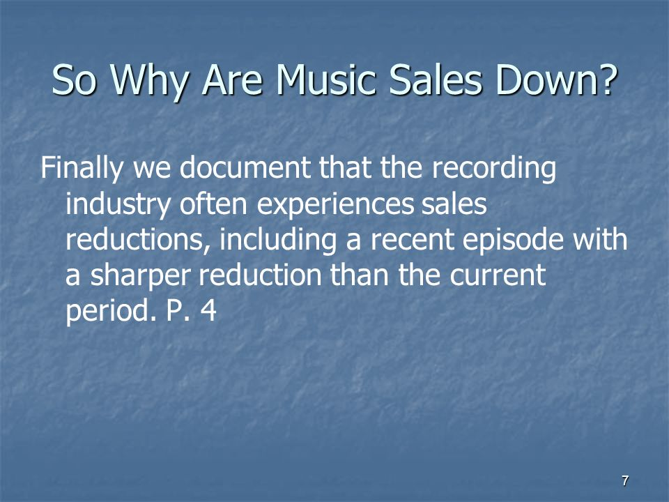 7 So Why Are Music Sales Down.