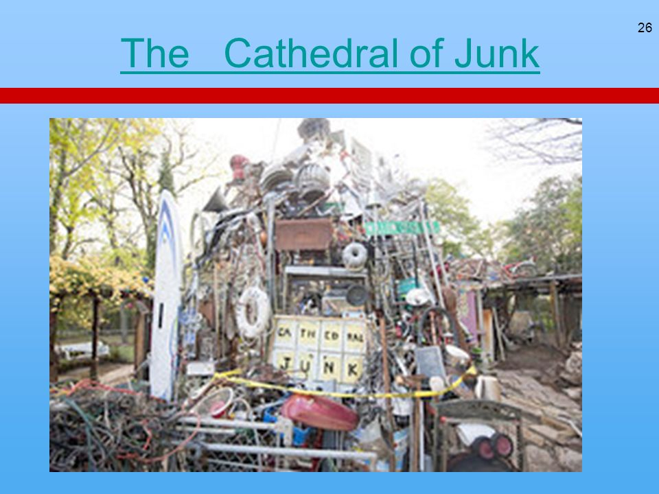 26 The Cathedral of Junk