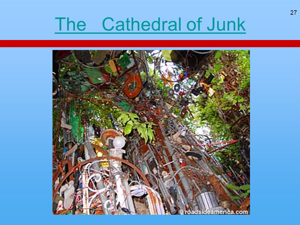27 The Cathedral of Junk