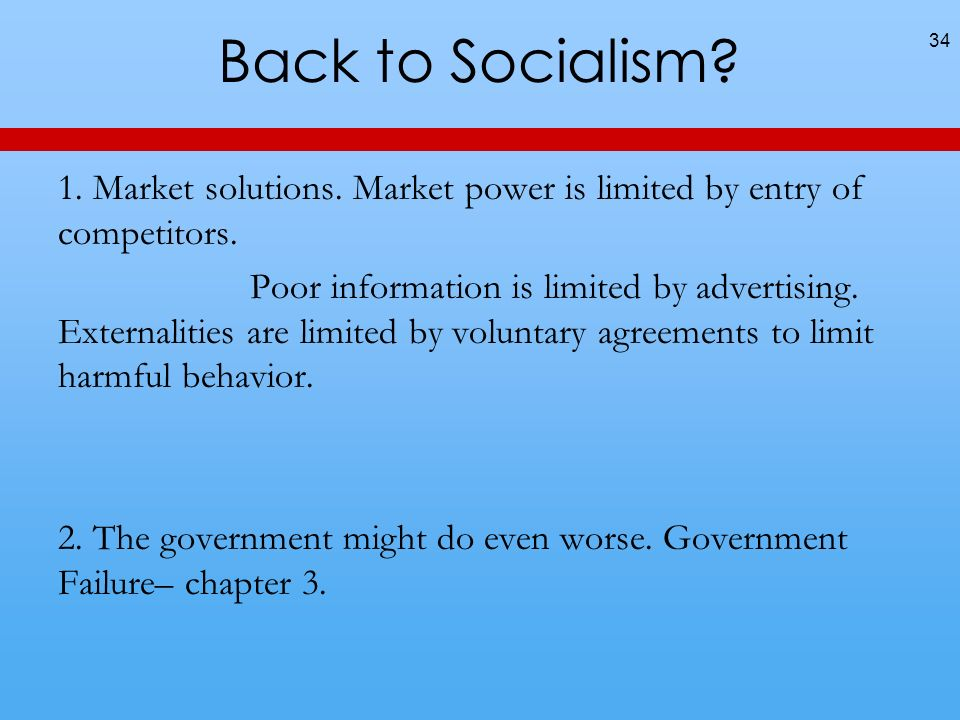 Back to Socialism. 1. Market solutions. Market power is limited by entry of competitors.