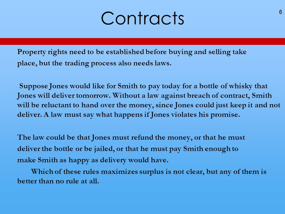 Contracts Property rights need to be established before buying and selling take place, but the trading process also needs laws.