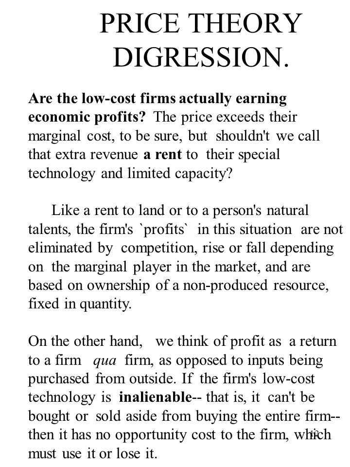 12 PRICE THEORY DIGRESSION. Are the low-cost firms actually earning economic profits.