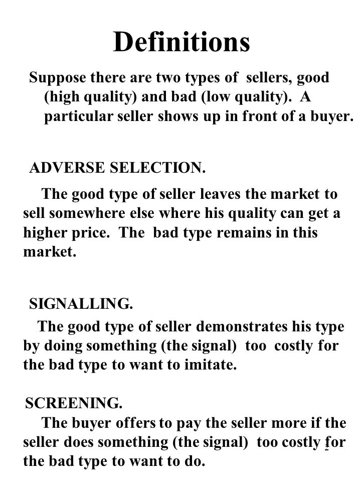 2 Definitions Suppose there are two types of sellers, good (high quality) and bad (low quality). A particular seller shows up in front of a buyer. ADV