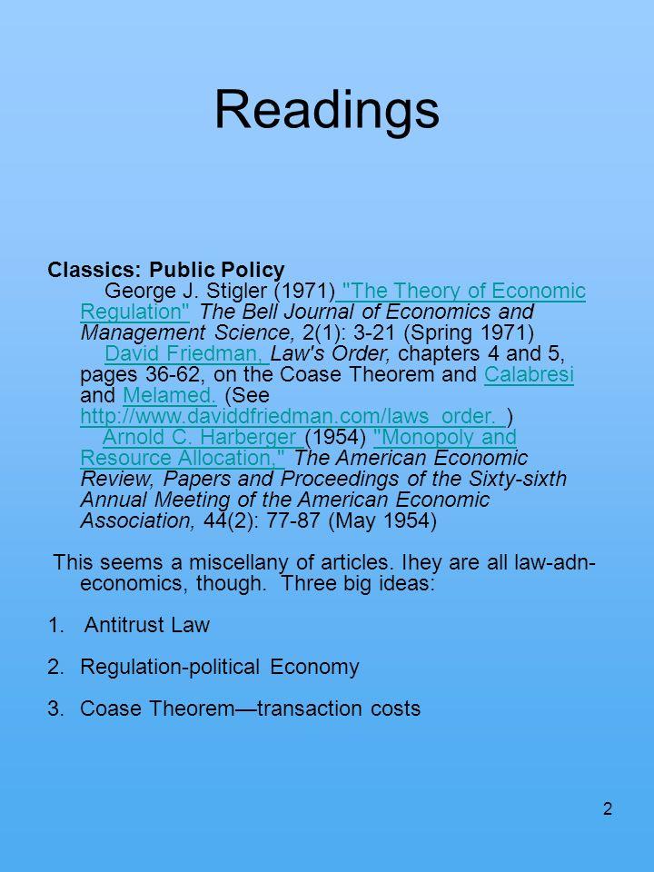 2 Readings Classics: Public Policy George J. Stigler (1971)