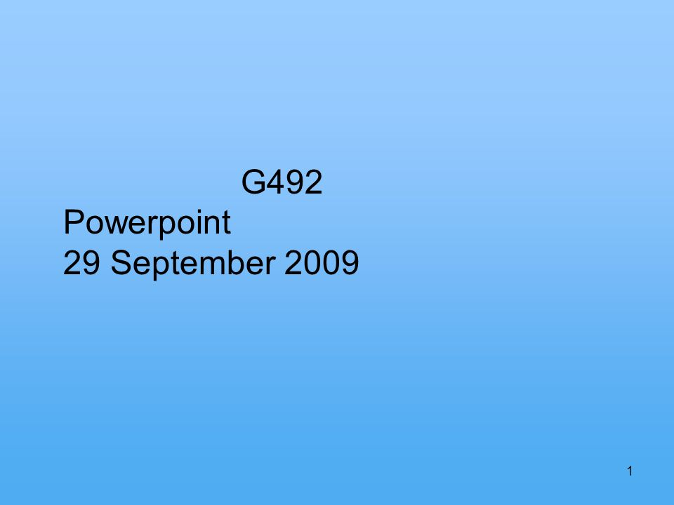 1 G492 Powerpoint 29 September 2009