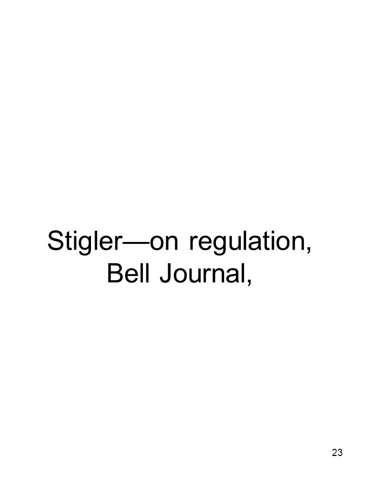 23 Stigleron regulation, Bell Journal,