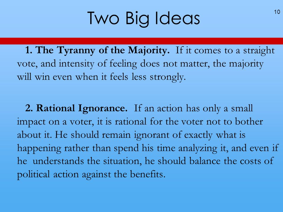 Two Big Ideas 1. The Tyranny of the Majority.