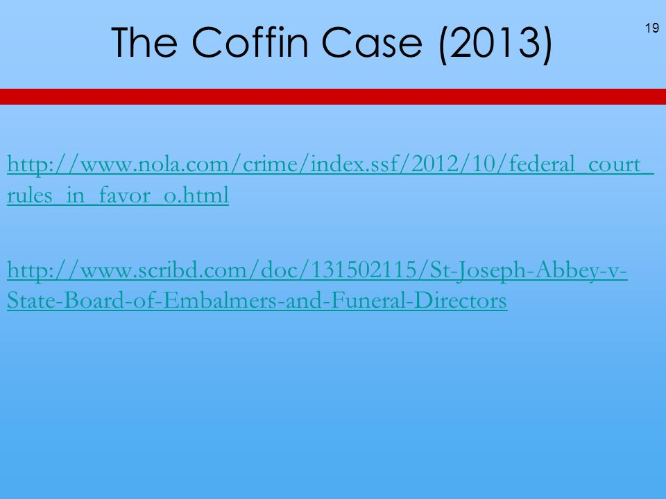 The Coffin Case (2013) http://www.nola.com/crime/index.ssf/2012/10/federal_court_ rules_in_favor_o.html http://www.scribd.com/doc/131502115/St-Joseph-