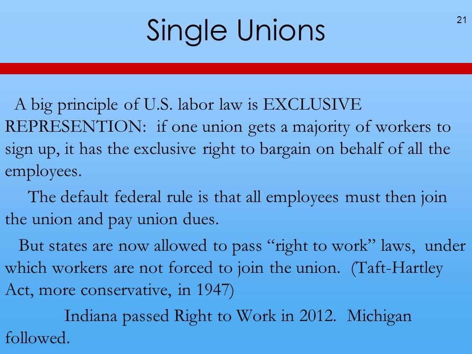 Single Unions 21 A big principle of U.S.