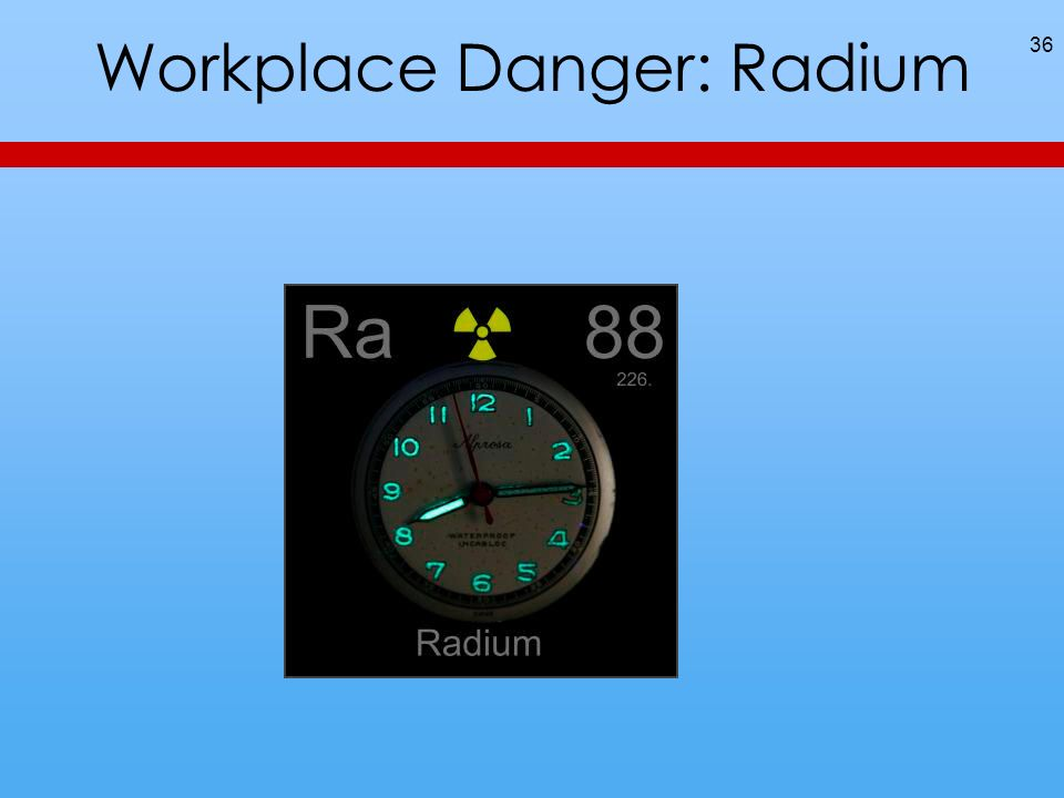 Workplace Danger: Radium 36