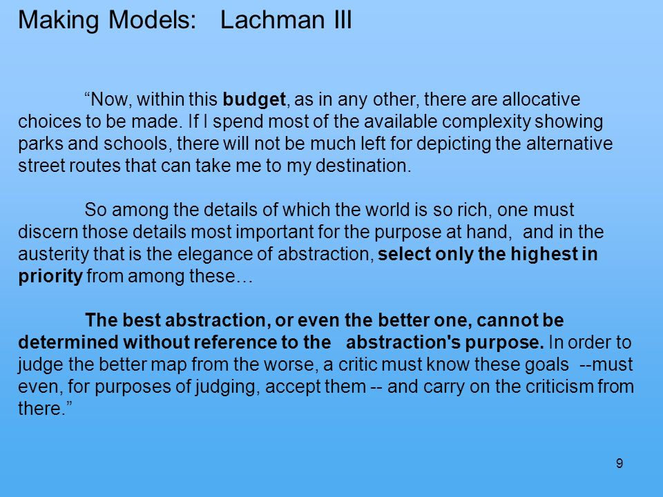9 Making Models: Lachman III Now, within this budget, as in any other, there are allocative choices to be made.