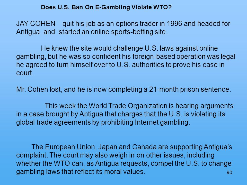 90 Does U.S. Ban On E-Gambling Violate WTO.