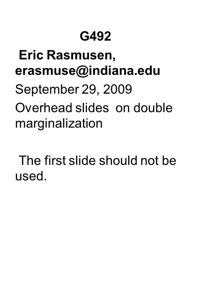 G492 Eric Rasmusen, erasmuse@indiana.edu September 29, 2009 Overhead slides on double marginalization The first slide should not be used.