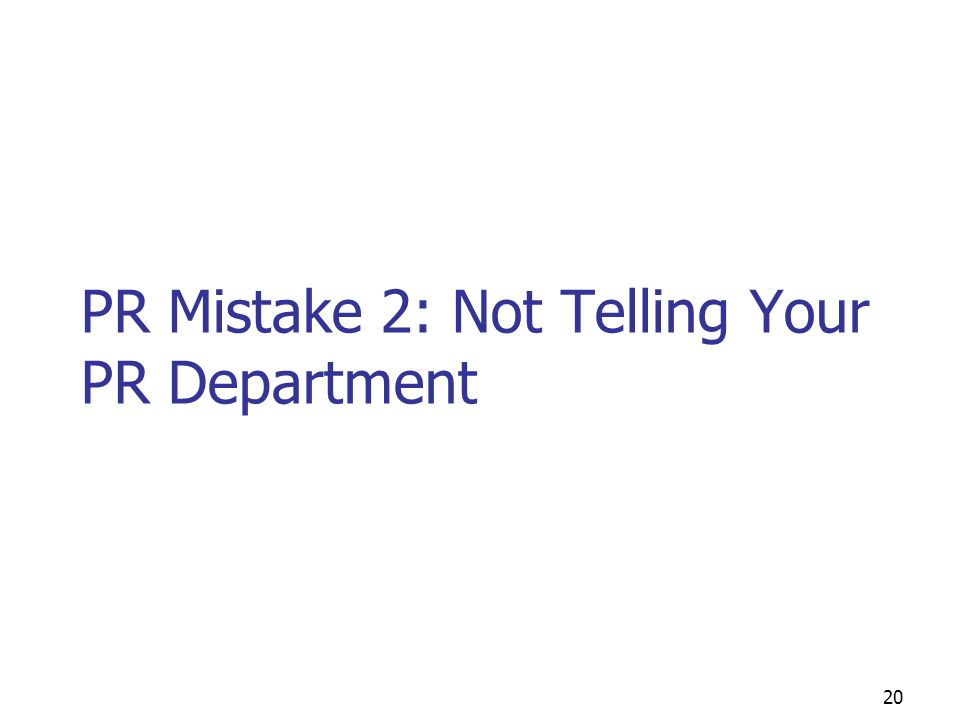 19 PR Mistake 1: Not Using Your PR Department