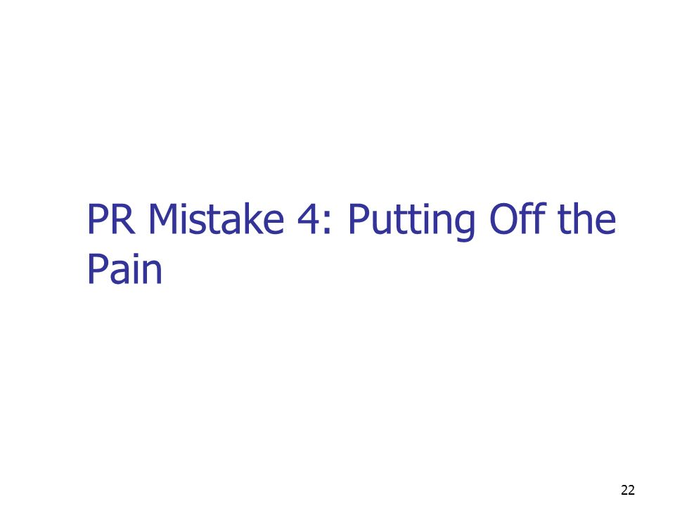 21 PR Mistake 3: Listening to Overcautious Lawyers Why do you think your companys legal staff might give you bad advice when they suggest you say nothing to the public about the crisis