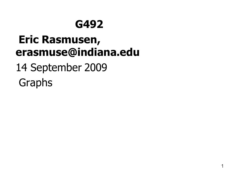 1 G492 Eric Rasmusen, 14 September 2009 Graphs