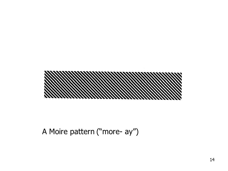 14 A Moire pattern (more- ay)