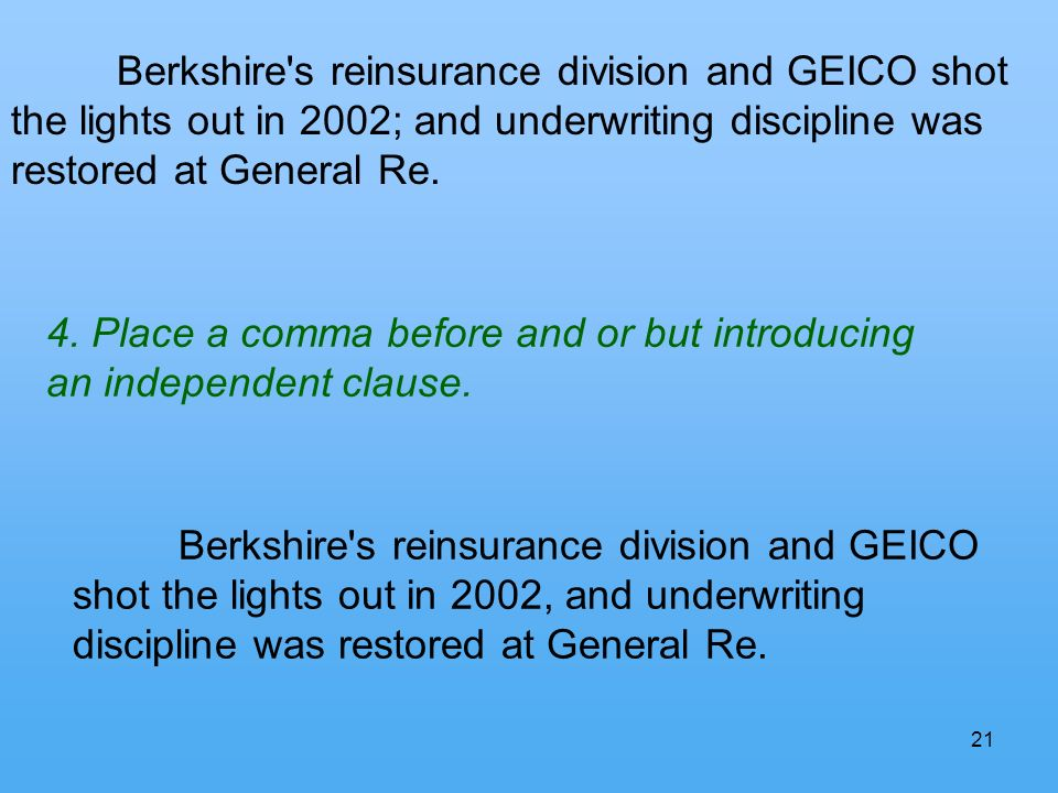 21 Berkshire s reinsurance division and GEICO shot the lights out in 2002; and underwriting discipline was restored at General Re.