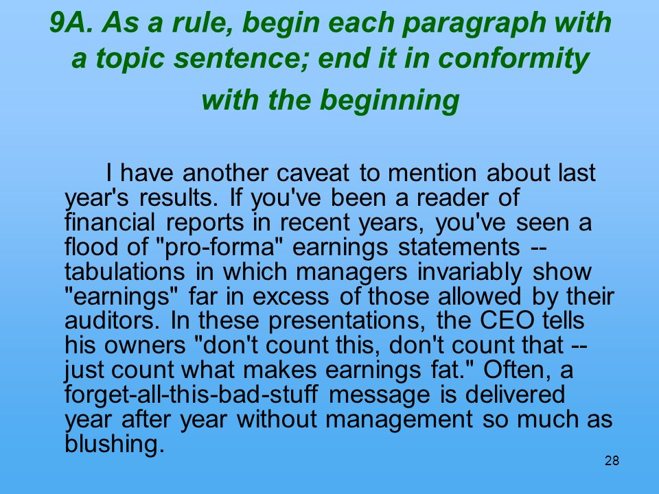 28 9A. As a rule, begin each paragraph with a topic sentence; end it in conformity with the beginning I have another caveat to mention about last year
